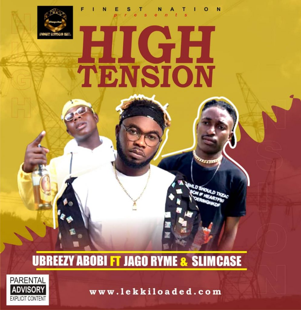 Ubreezy Abobi - High Tension ft. Jago Ryme & Slimcase
