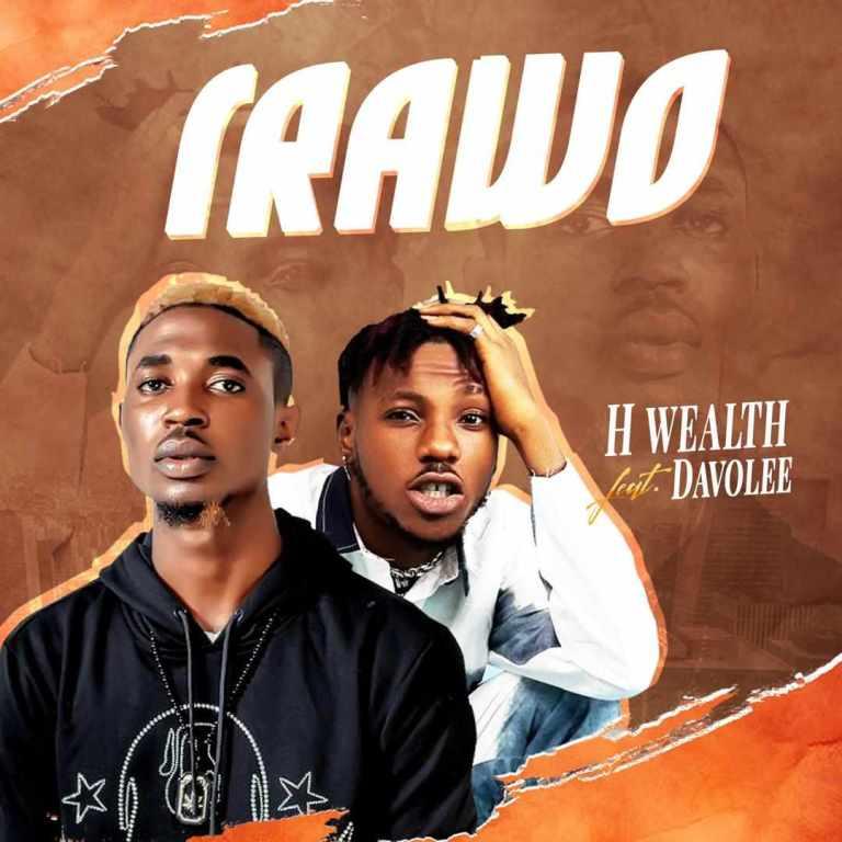 H Wealth - Irawo ft. Devolee
