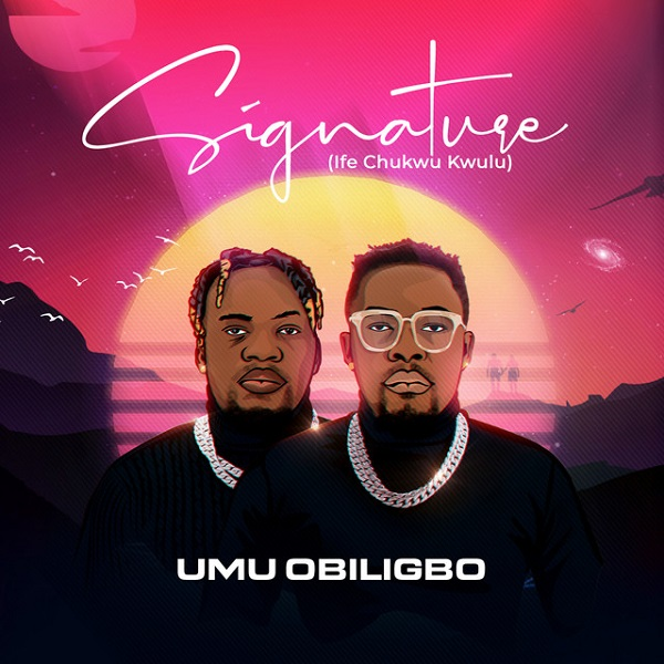 Umu Obiligbo - Signature (Ife Chukwu Kwulu) Album