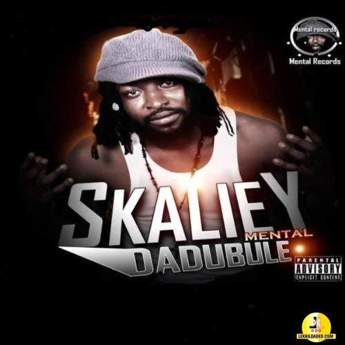 Skaliey - Dadubule