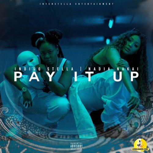 Indigo Stella – Pay It Up ft Nadia Nakai