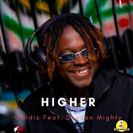 OBIDIZ - Higher ft. Duncan Mighty