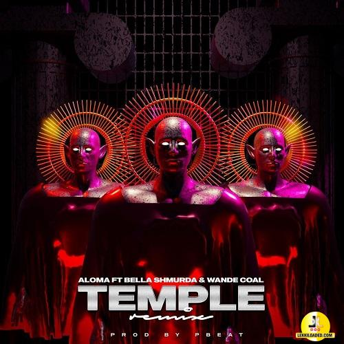 Aloma – Temple (Remix) Ft Bella Shmurda & Wande Coal