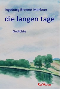 Ingeborg Brenne-Markner - Die langen Tage