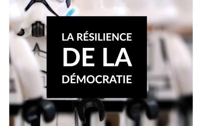 La résilience de la démocratie