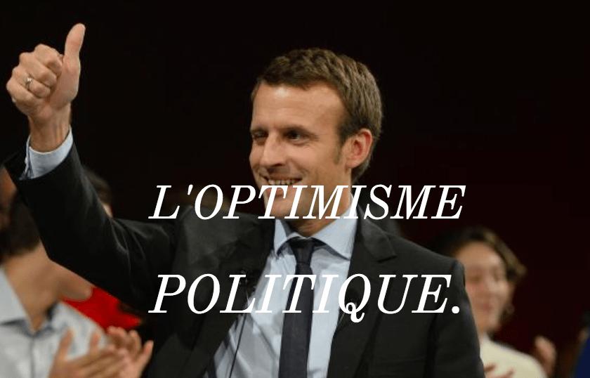 L'optimisme électoral – l'optimisme obligatoire, la déception prévisible.