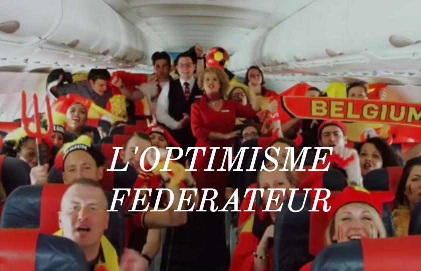 L'optimisme fédérateur : Are we really Belgium?