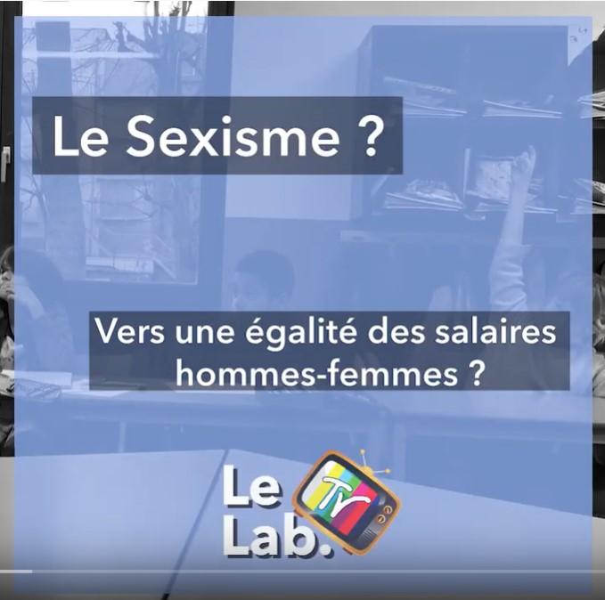 LeLabTv  Le sexisme ? Vers une égalité des salaires hommes-femmes ?