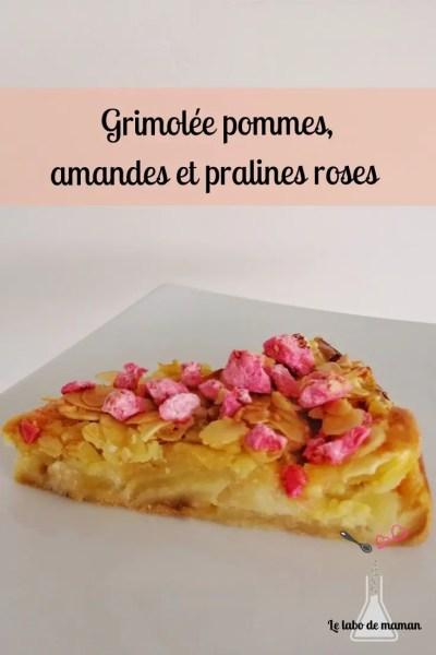 Grimolée, amandes, pommes, croûte amandes, pralines roses, gâteau,