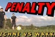 [FOOT] KICHNI SUR UN TERRAIN DE FOOT – VS Wakka | PENALTY