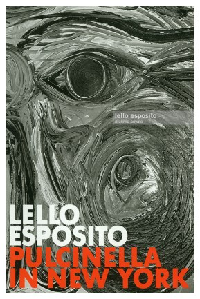 """Lello Esposito. testi Pulcinella in New York"""