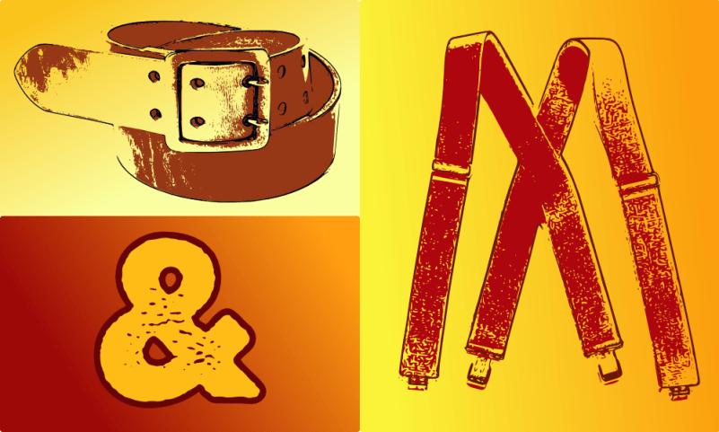 46 of 365 - factor of safety design principle (belt and suspenders) by John LeMasney via lemasney.com