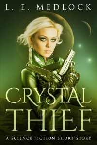 LE Medlock Crystal Thief: YA science fiction