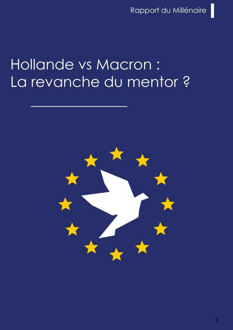 Rapport du Millénaire sur la comparaison des bilans de François Hollande et d'Emmanuel Macron : «La revanche du mentor ?»