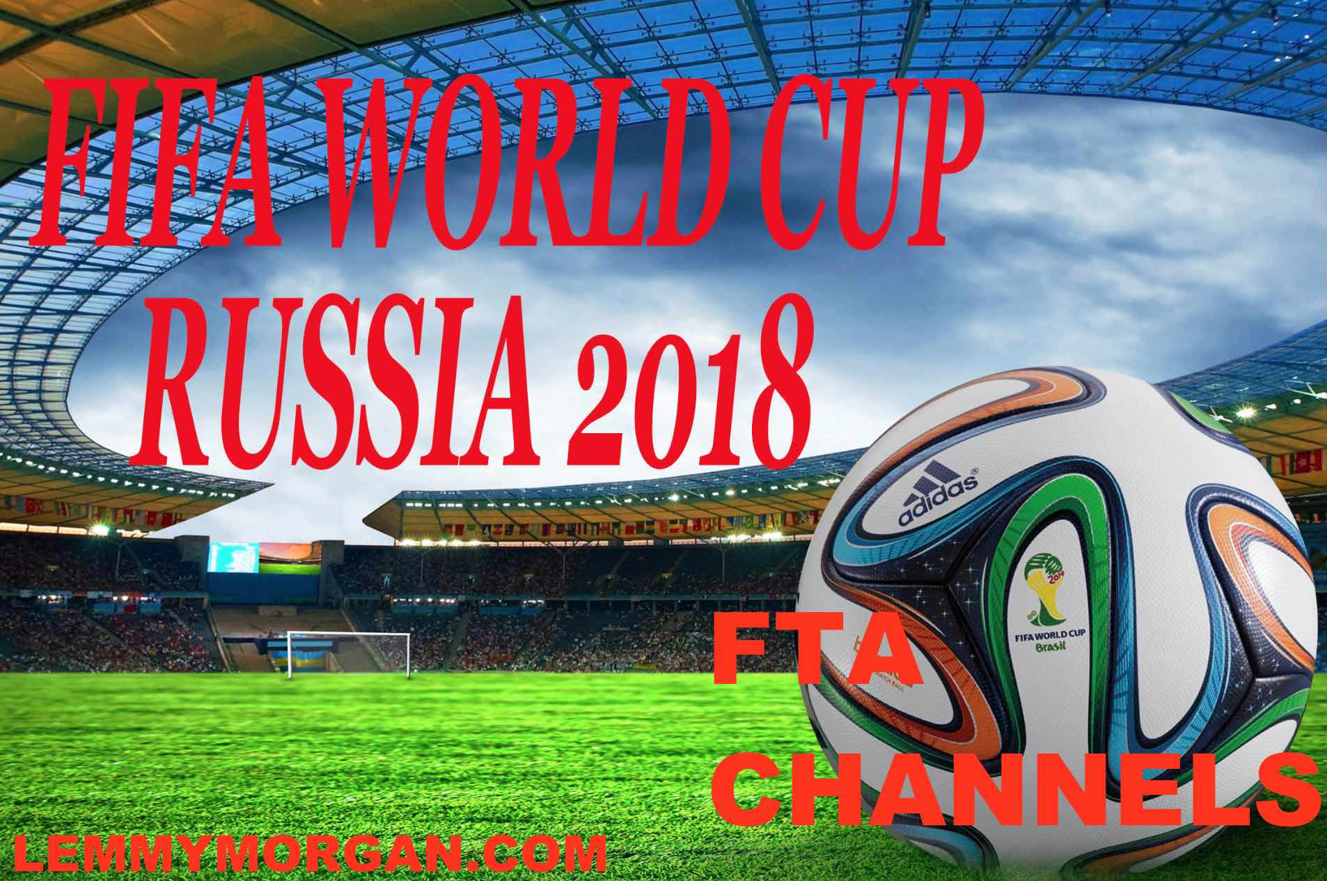 FIFA World cup Russia 2018 100% Free to air channels and their frequencies