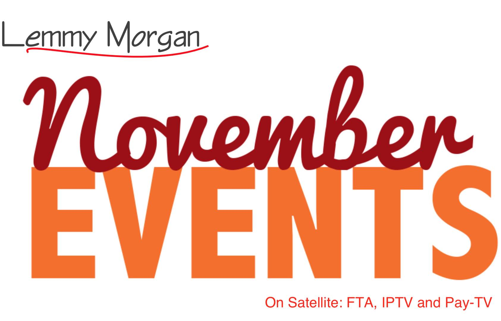 Lemmy Morgan November 2018 Update on Satellite TV, FTA, IPTV, Pay-Tv & Cheap Data