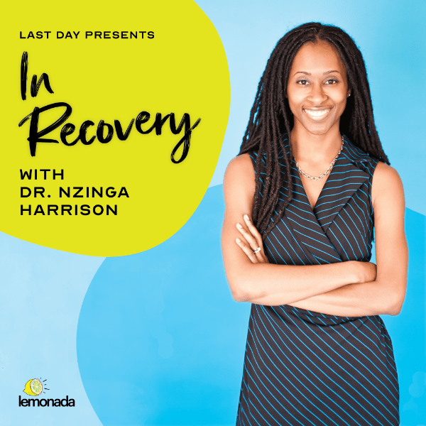 In Recovery with Nzinga Harrison
