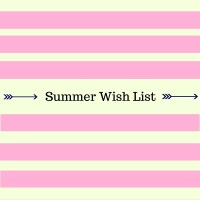 Summer Wish List