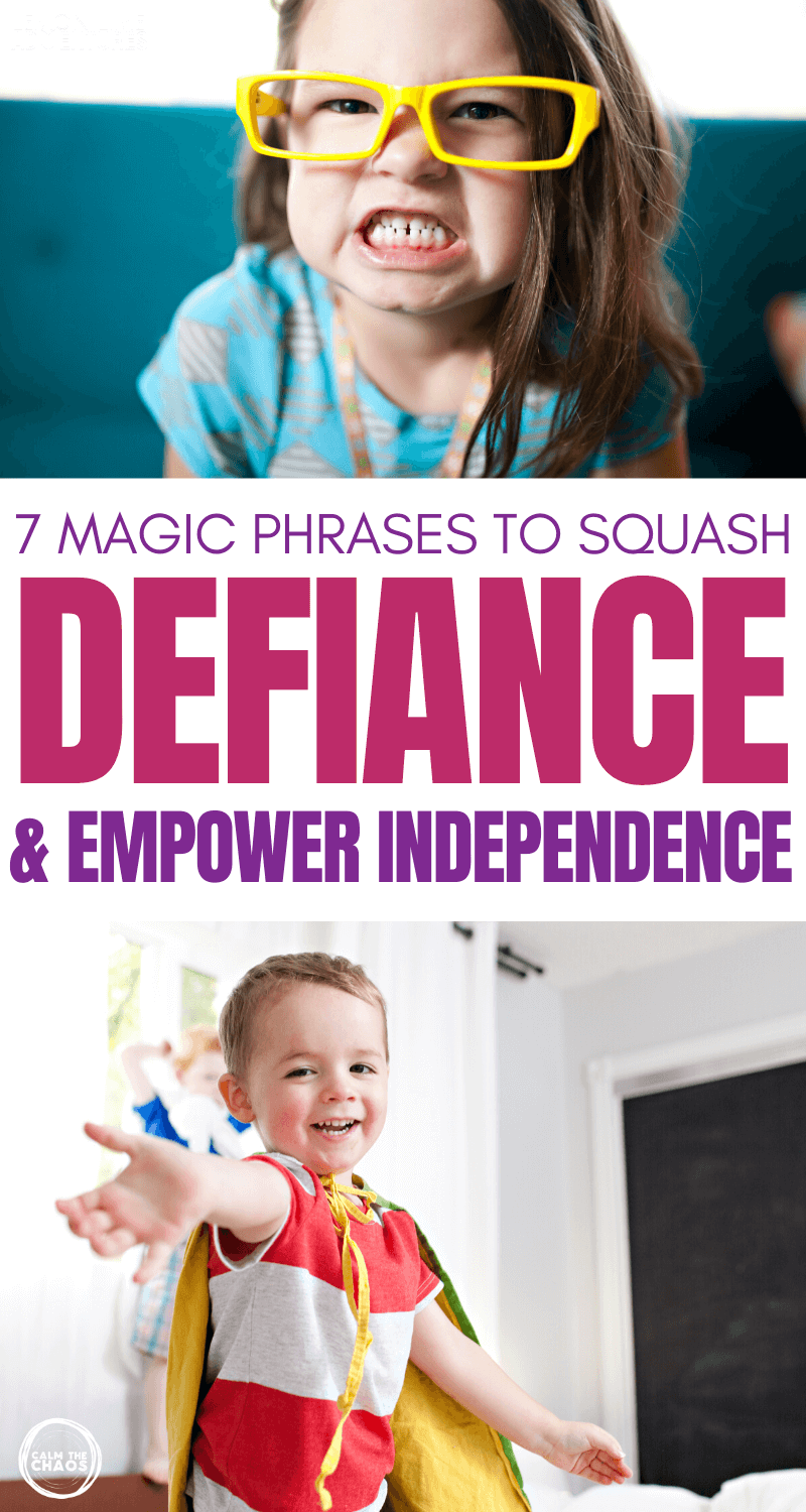 7 Phrases to Squash Defiance Empower Independence