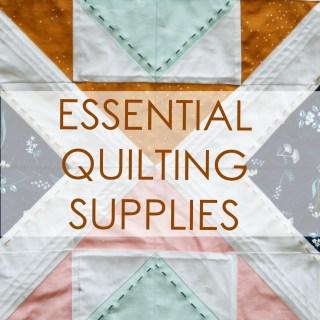 Essential Quilting Supplies // lemon squeezy home