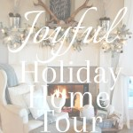 Joyful Holiday Home Tour 2016