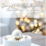 Joyful Christmas Home Tour 2017