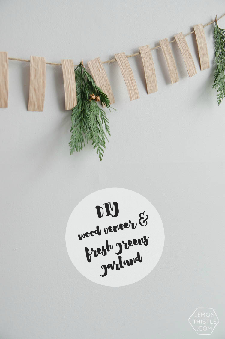 DIY Simple Wood Veneer Garland with Fresh Greens- the perfect minimal holiday decoration