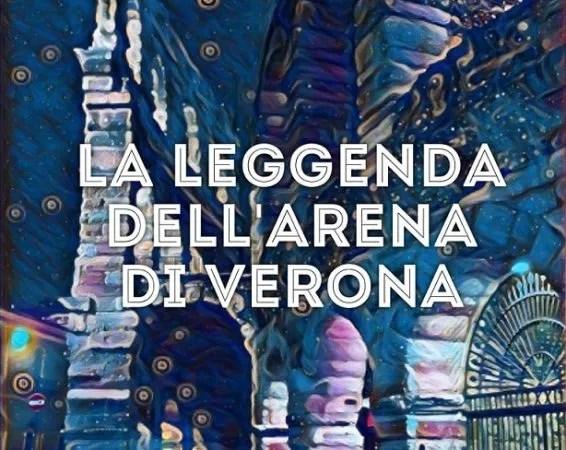 La leggenda dell'Arena di Verona