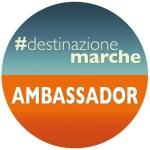 AMBASSADOR DI DESTINAZIONE MARCHE