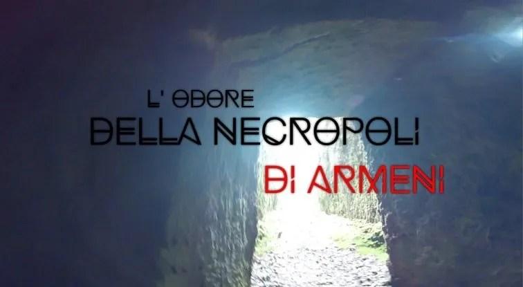 L'odore della Necropoli di Armeni