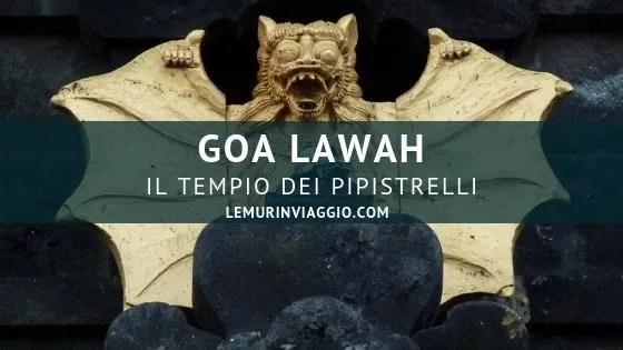 Il tempio dei Pipistrelli. Goa Lawah!