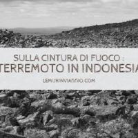 Sulla cintura di fuoco: Terremoto in Indonesia