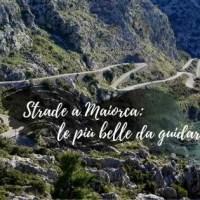 Strade a Maiorca: le più belle da guidare