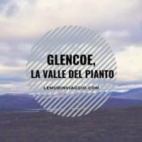 Glencoe, la valle del pianto
