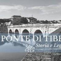 Ponte di Tiberio a Rimini: tra storia e leggenda