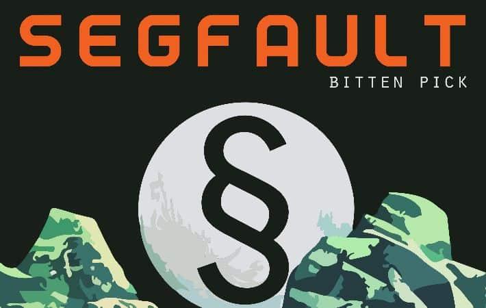 SegFault Bitten Pick