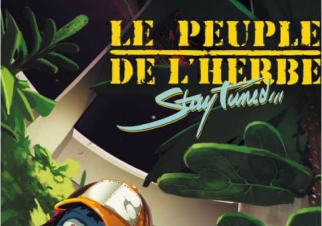 Stay tuned Le Peuple de l'Herbe 2017