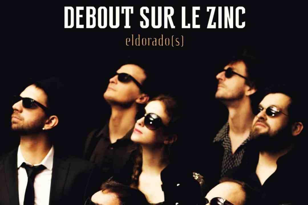 """Critique """"Eldorado(s)"""" Debout Sur Le Zinc 2015"""