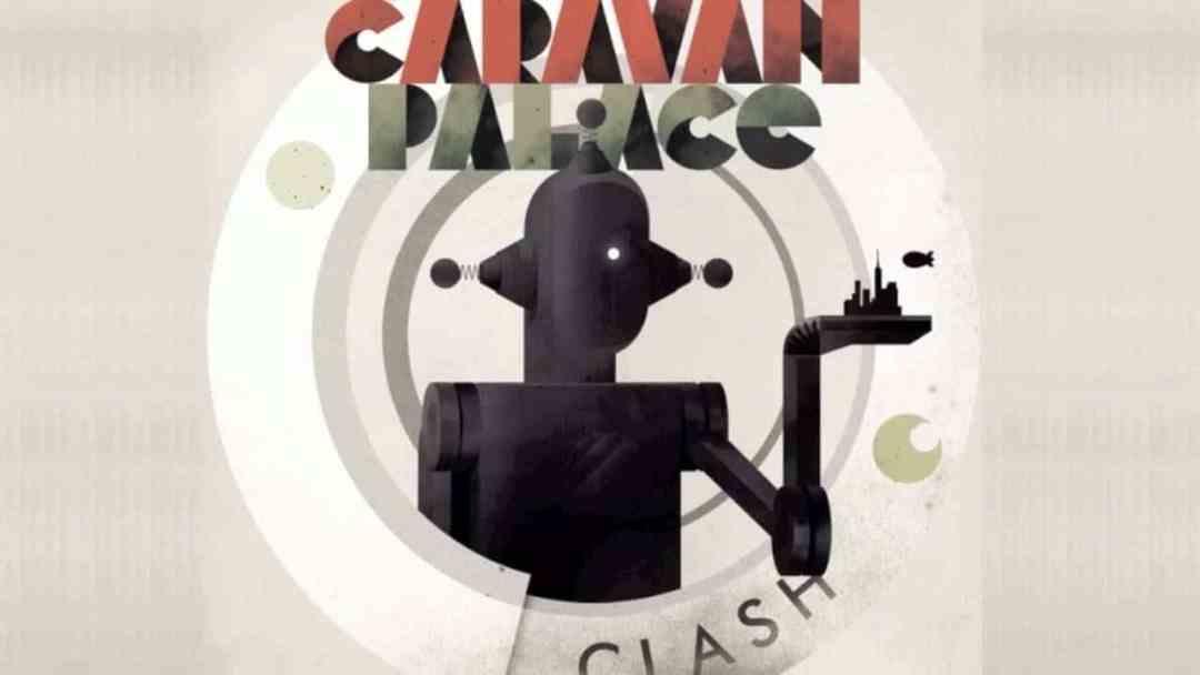 Critique Caravan Palace Clash 2011