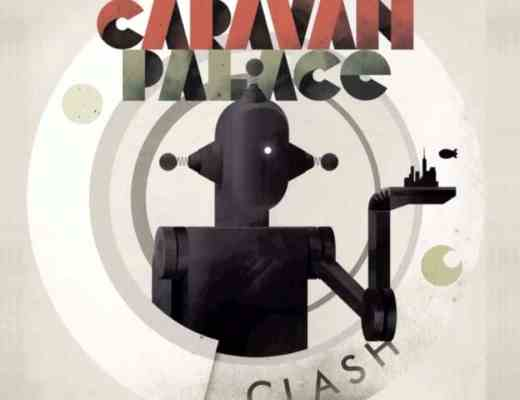 Critique Caravan Palace Clash 2011