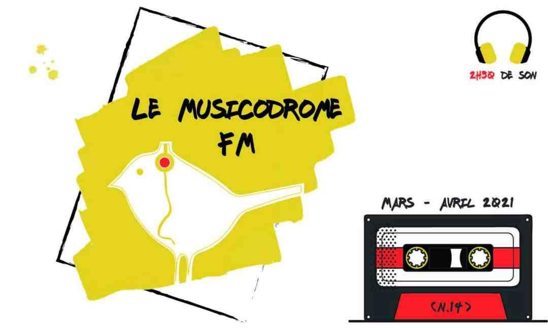 playlist le musicodrome fm mars avril 2021