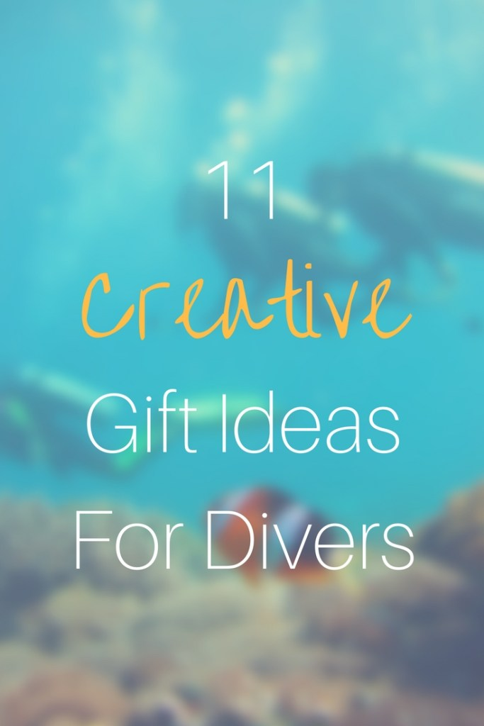 11 Creative Gift Ideas For Divers