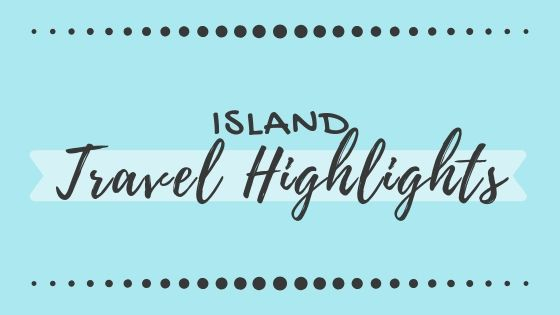 island travel highlights