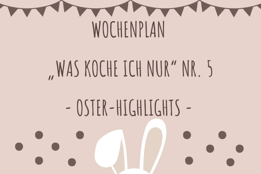 Wochenplan Nr. 5 Oster-Highlights
