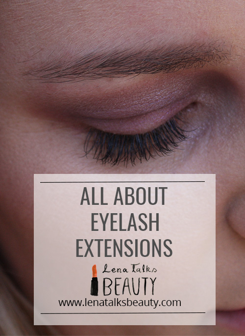 All about eyelash extensions, by Lena Talks Beauty