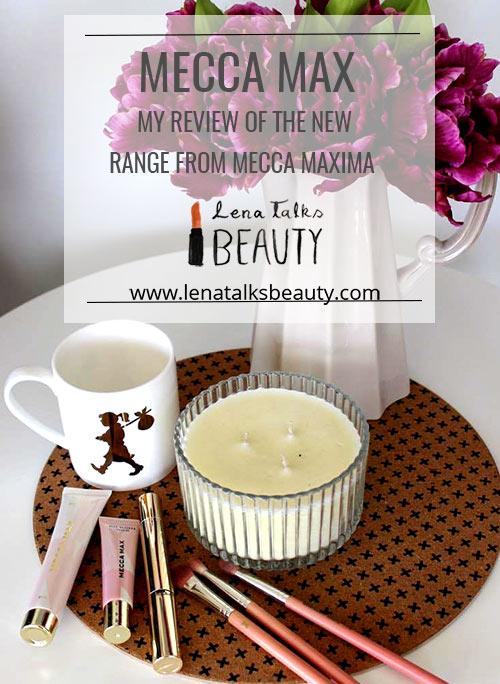 Mecca Max - Lena Talks Beauty reviews the new range from Mecca Maxima