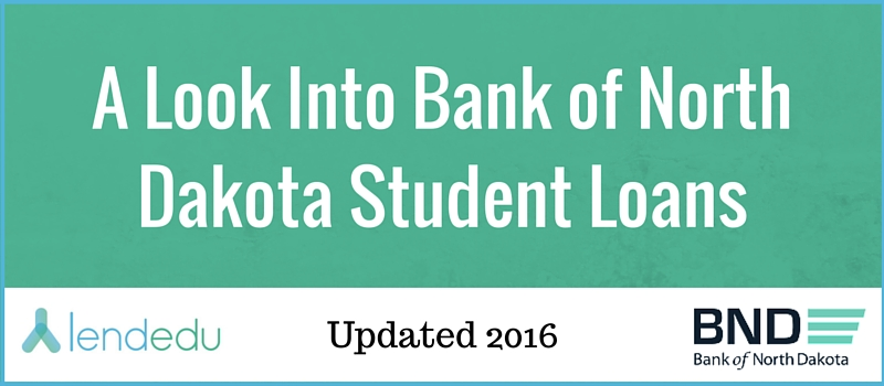 A Look Into Bank of North Dakota Student Loans  LendEDU