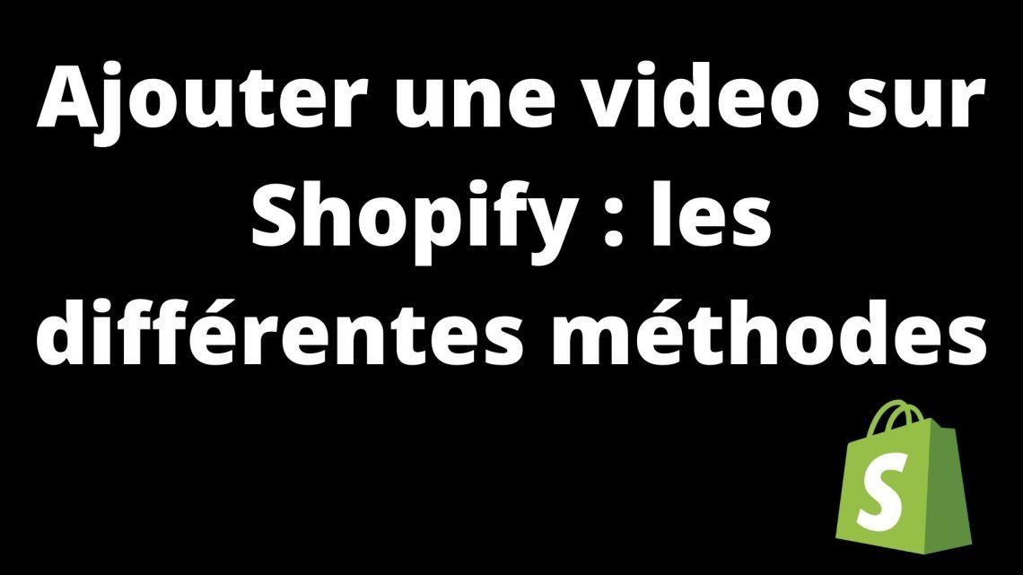 Comment ajouter une vidéo sur une fiche produit Shopify?