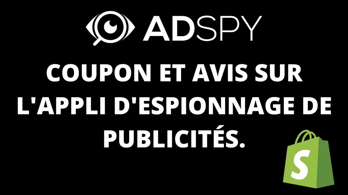 Adspy : coupon et avis sur l'appli d'espionnage de publicités.