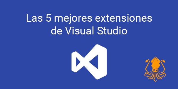 Las 5 mejores extensiones de Visual Studio
